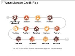 Ways Manage Credit Risk Ppt Powerpoint Presentation Gallery Design Ideas Cpb