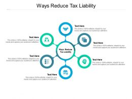 Ways Reduce Tax Liability Ppt Powerpoint Presentation Pictures Graphics Download Cpb
