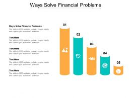 Ways Solve Financial Problems Ppt Powerpoint Presentation Ideas Demonstration Cpb