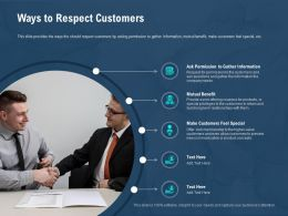 Ways To Respect Customers Make Feel Special Ppt Powerpoint Presentation Show Ideas