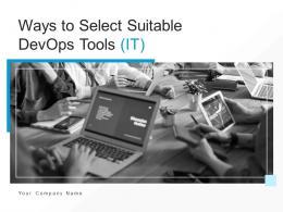 Ways To Select Suitable DevOps Tools IT Powerpoint Presentation Slides