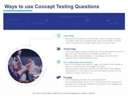 Ways To Use Concept Testing Questions Ppt Powerpoint Presentation File Graphic Images