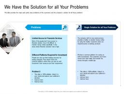 We Have The Solution For All Your Problems Pitch Deck For Cryptocurrency Funding Ppt Inspiration