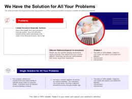 We Have The Solution For All Your Problems Ppt Powerpoint Presentation Slides Graphics Example