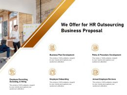 We Offer For HR Outsourcing Business Proposal Ppt Powerpoint Presentation Gallery