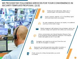 We Provide The Following Services For Your Convenience In Security Template Proposal Ppt Slides