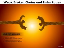weak broken chains and links ropes 24