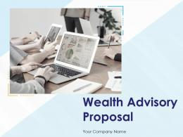 Wealth Advisory Proposal Powerpoint Presentation Slides