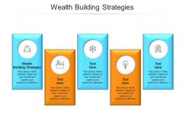 Wealth Building Strategies Ppt Powerpoint Presentation Ideas Show Cpb