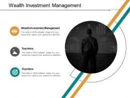 Wealth Investment Management Ppt Powerpoint Presentation Inspiration Graphics Template Cpb
