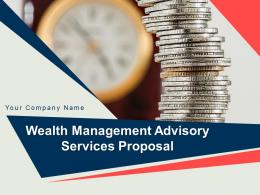 Wealth Management Advisory Services Proposal Powerpoint Presentation Slides