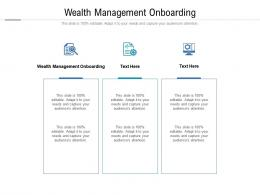 Wealth Management Onboarding Ppt Powerpoint Presentation Slides Example Topics Cpb