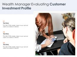 Wealth Manager Evaluating Customer Investment Profile