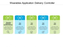 Wearables Application Delivery Controller Ppt Powerpoint Presentation Infographic Template Ideas Cpb