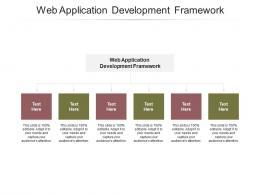 Web Application Development Framework Ppt Powerpoint Presentation Inspiration Ideas Cpb