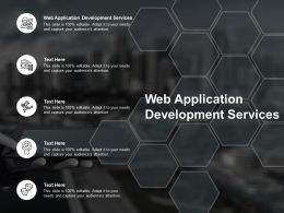 Web Application Development Services Ppt Powerpoint Presentation Icon Gridlines Cpb