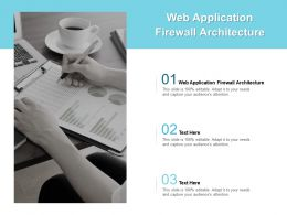 Web Application Firewall Architecture Ppt Powerpoint Presentation Layouts Graphics Cpb