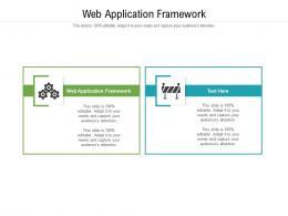 Web Application Framework Ppt Powerpoint Presentation Professional Template Cpb