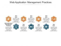 Web Application Management Practices Ppt Powerpoint Presentation Model Ideas Cpb