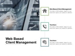 Web Based Client Management Ppt Powerpoint Presentation File Graphics Template Cpb