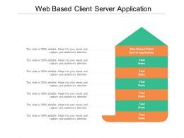 Web Based Client Server Application Ppt Powerpoint Presentation Styles Portrait Cpb