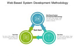 Web Based System Development Methodology Ppt Powerpoint Presentation Layouts Show Cpb