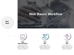 Web Based Workflow Ppt Powerpoint Presentation Slides Infographic Template Cpb