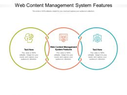 Web Content Management System Features Ppt Powerpoint Presentation Layouts Guide Cpb