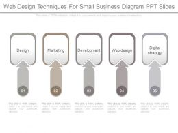 Web Design Techniques For Small Business Diagram Ppt Slides