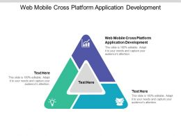 Web Mobile Cross Platform Application Development Ppt Powerpoint Slides Cpb