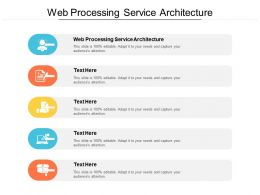 Web Processing Service Architecture Ppt Powerpoint Presentation Outline Professional Cpb