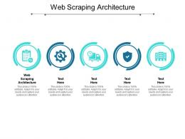 Web Scraping Architecture Ppt Powerpoint Presentation Gallery Master Slide Cpb