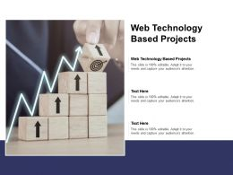 Web Technology Based Projects Ppt Powerpoint Presentation File Portfolio Cpb