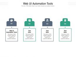 Web Ui Automation Tools Ppt Powerpoint Presentation Slides Deck Cpb