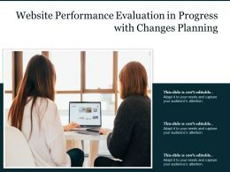 Website Performance Evaluation In Progress With Changes Planning