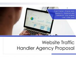 Website Traffic Handler Agency Proposal Powerpoint Presentation Slides