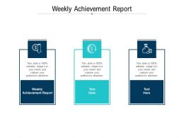 Weekly Achievement Report Ppt Powerpoint Presentation Themes Cpb