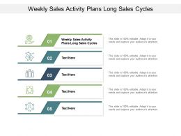 Weekly Sales Activity Plans Long Sales Cycles Ppt Powerpoint Presentation Pictures Graphics Download Cpb