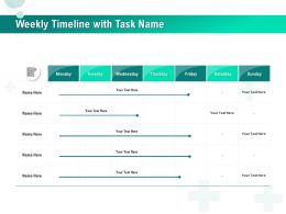 Weekly Timeline With Task Name R544 Ppt Powerpoint Presentation Icon Introduction