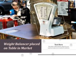Weight Balancer Placed On Table In Market