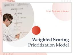 Weighted Scoring Prioritization Model Powerpoint Presentation Slides