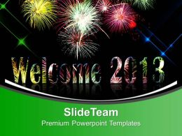 Welcome 2013 Powerpoint Templates Ppt Themes And Graphics 0113