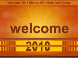 Welcome 2018 Simple With Bars And Boxes Good Ppt Example