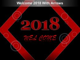 Welcome 2018 With Arrows Powerpoint Templates