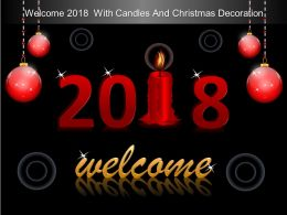 Welcome 2018 With Candles And Christmas Decorations Powerpoint Show