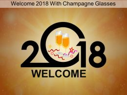 Welcome 2018 With Champagne Glasses Example Of Ppt