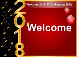 Welcome 2018 With Hanging Balls Sample Of Ppt
