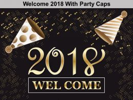 Welcome 2018 With Party Caps Ppt Design