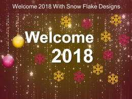 Welcome 2018 With Snow Flake Designs Ppt Design Templates