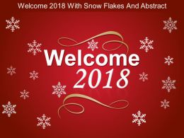 Welcome 2018 With Snow Flakes And Abstract Ppt Diagrams